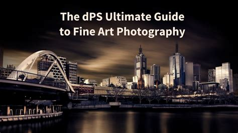 dps ultimate guide  fine art photography