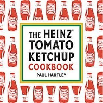 Heinz Tomato Ketchup Cookbook - relié - Achat Livre   fnac