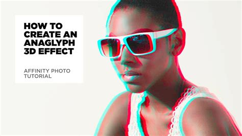 3d Effekt Bilder by How To Create An Anaglyph 3d Effect Affinity Photo