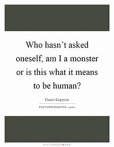 Clarice Lispect... Monster Human Quotes