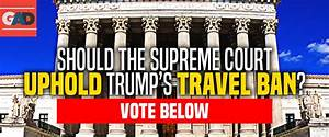 Should The Supreme Court Uphold Trump's Travel Ban?