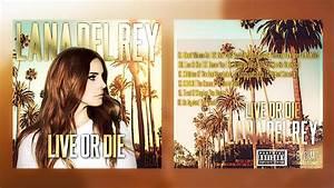 Lana Del Rey | Live Or Die | Album Download #1 - YouTube
