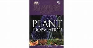 American Horticultural Society Plant Propagation  The
