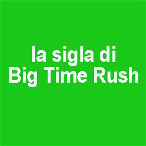 Testi Big Time by Il Titolo Della Sigla Di Big Time Testo E