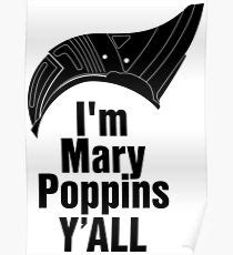 I M Poppins Y All Quot I M Poppins Y All Quot Yondu Posters Redbubble