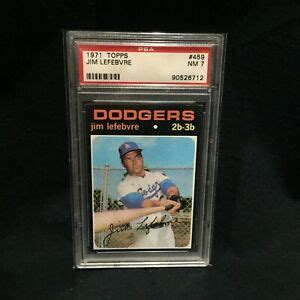 In one instance we restored a bicycle seat for a two wheeler appraised at $60,000. JIM LEFEBVRE DODGERS 1971 TOPPS BASEBALL CARD #459 GRADED NEAR MINT NM PSA 7   eBay