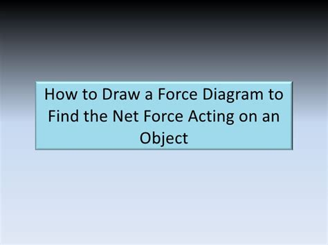 How Draw Force Diagram