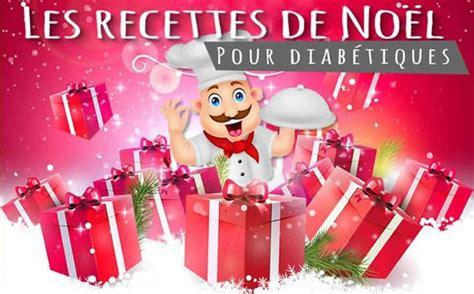 recette de cuisine pour diabetique recettes de noël pour diabétiques repas de fêtes et