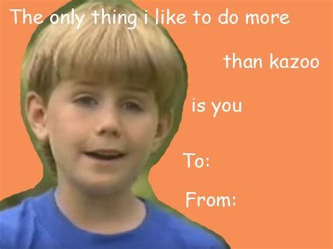 Kazoo Kid Memes - kazoo boy valentine s day card memes pinterest memes random and funny humor