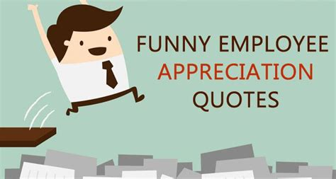 funny employee appreciation quotes sayings  messages