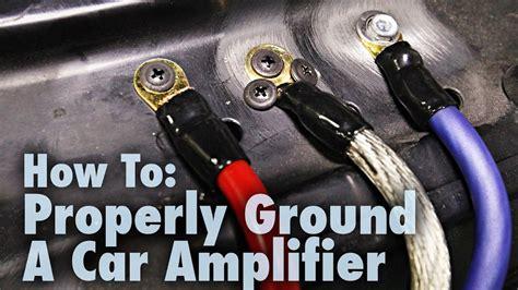 properly ground  car amplifier good bad