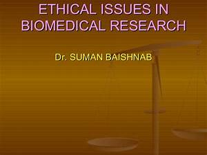Ethical issues in biomedical research