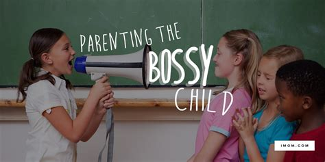parenting  bossy child imom