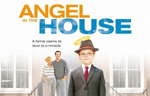 Angel in the House – Inspirational Movie – The Happy Video ...
