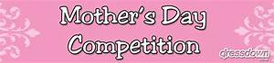 Mother's Day Competition - Dressdown Blog
