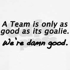 57 Best Goalie ... Good Lax Goalie Quotes