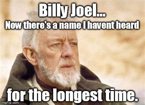 Billy Meme - billy joel imgflip