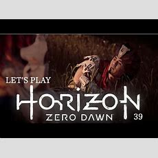 Horizon Zero Dawn  Nil  Let's Play #39 Youtube