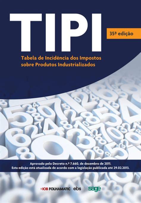 tipi lade tipi tabela de incid 202 ncia do imposto sobre produtos