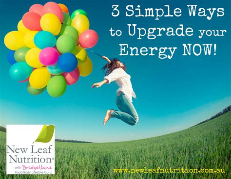 3 Simple Ways You Can Upgrade Your Energy Now