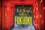 7 Best Things to Do in Fukuoka, Japan - Bobo and ChiChi