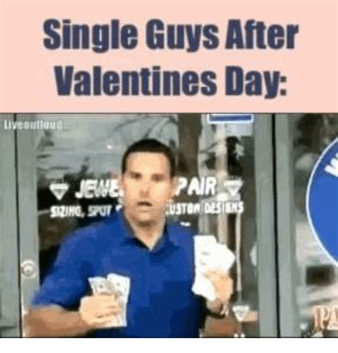 Funny Single Valentines Day Memes - single guys after valentines day livebulloud funny meme on sizzle