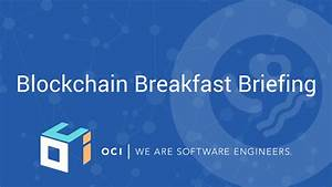 Blockchain Breakfast Briefing Recap