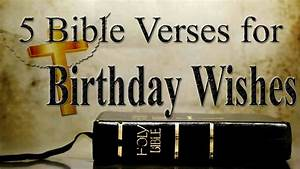 5 Bible Verses for Birthday Wishes | Bible Verses for ...