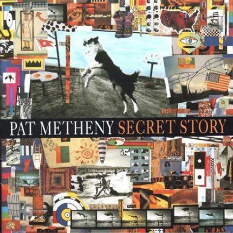 pat metheny best songs pat metheny secret story reviews
