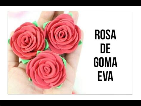 Como Hacer Rosa de Goma EVA YouTube
