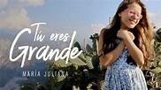 María Juliana l Tú Eres Grande (Videoclip Oficial) - YouTube