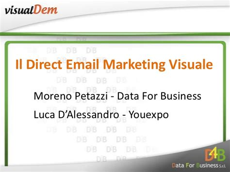 Visual Dem  Il Direct Email Marketing Visuale. Springpack Healthcare Institute. Acupressure Point Finder Best Marketing Email. What Is Hodgkin Lymphoma Online Music Courses. Sore Feet From Running Title Loans California. Auto Title Loans California Cost Of Sat Test. Where To Purchase Sodium Hydroxide. Paying Off Private Student Loans. Cloud Data Storage Providers Irs Form 2751