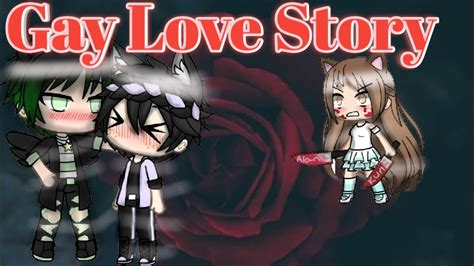 Gay Love Story♡mini Movie♡gacha Life  Youtube