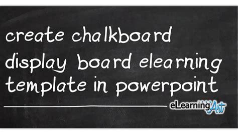 create chalkboard display board elearning template