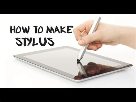 how to make a touchscreen stylus for tablet and smartphone your diy youtube