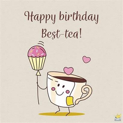 Birthday Happy Funny Friend Tea Quotes Bff