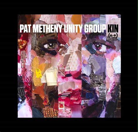 Pat Metheny Unity Kin Pat Metheny Unity Kin
