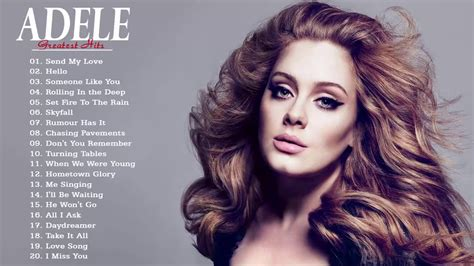 Best Of Adele by Adele Greatest Hits Album Best Of Adele Playlist Best
