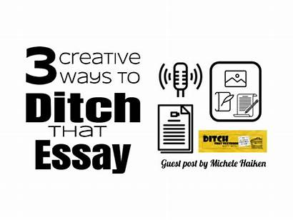 Essay Ditch Creative Ways