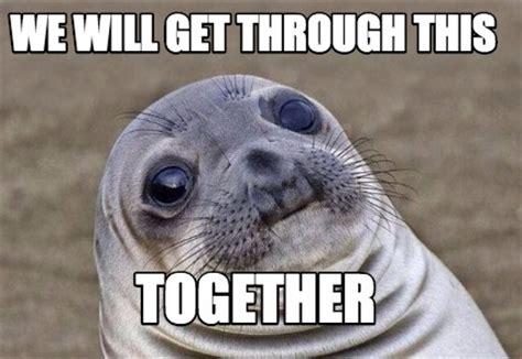 We Got This Meme - meme creator we will get through this together meme generator at memecreator org