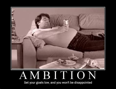 Ambition Demotivator  Demotivators  Pinterest Ambition