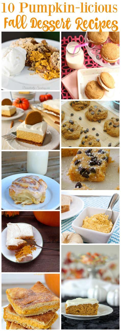10 Pumpkin Recipes Fall by 10 Pumpkin Licious Fall Dessert Recipes Work It Wednesday