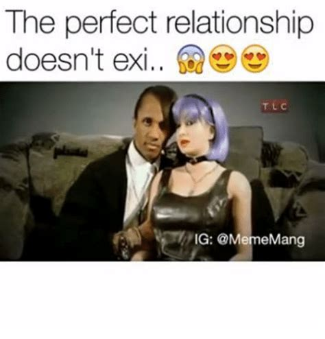 Perfect Relationship Meme - the perfect relationship doesn t exi tlc ig relationships meme on sizzle