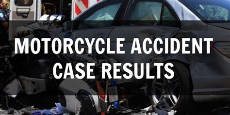 real life motorcycle accident case results