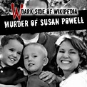 The Murder of Susan Powell – Dark Side of Wikipedia