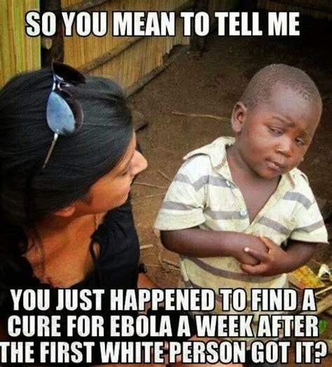 Ebola Memes - preta gorda 10 das teorias mais populares da conspira 231 227 o sobre o surto do v 237 rus ebola