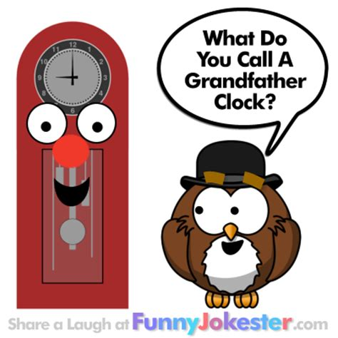 Clock Jokes Short Grandfather Joke Funny Grandfather Clock Joke