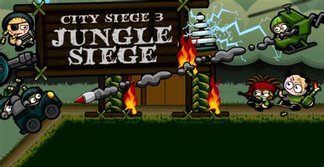 cyti siege city siege 3 jungle siege play on armor