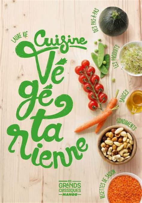 livre cuisine vietnamienne cuisine végétarienne laure kié