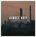 Almost Holy: Original Motion Picture Soundtrack – Sacred ...
